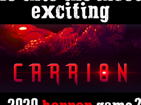 Horror games to watch: Carrion , where you are the monster.