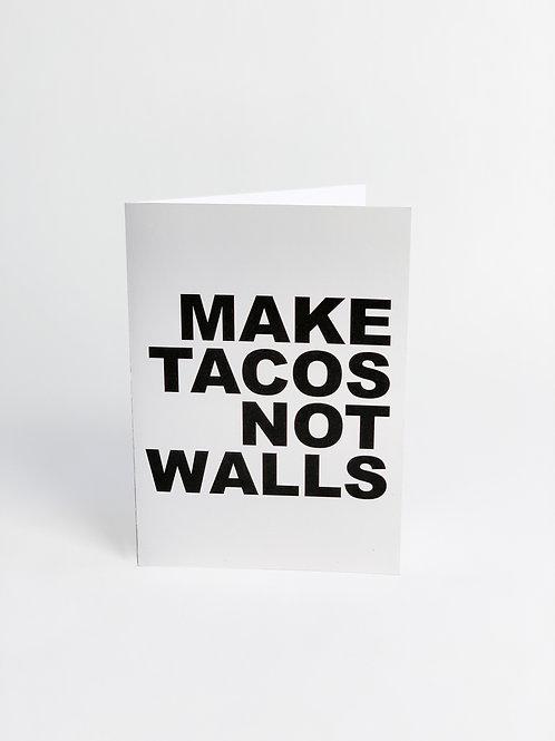Make Tacos Not Walls