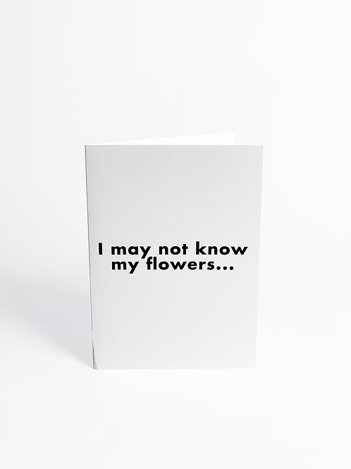 I May Not Know My Flowers