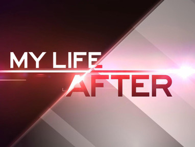 My Life After