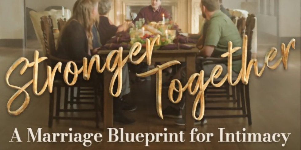STRONGER TOGETHER Marriage Blueprint for Intimacy