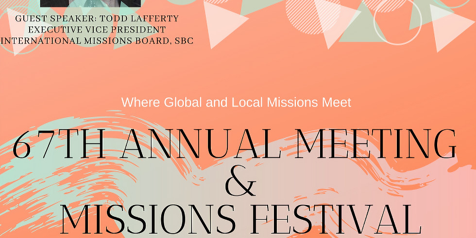 67th ANNUAL MEETING & MISSIONS FESTIVAL