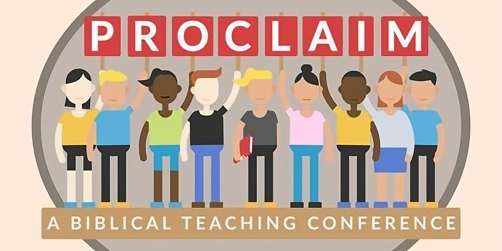 Proclaim: A Bible Teaching Conference
