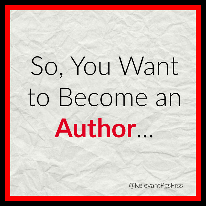 So, You Want To Be An Author...