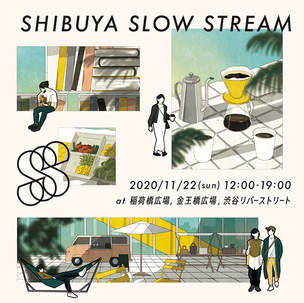 SHIBUYA SLOW STREAM