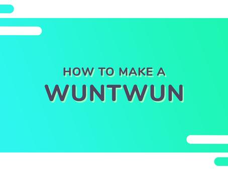 How To Make a WunTwun