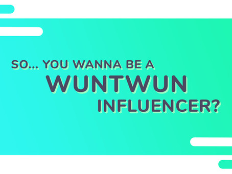 10 Tips on how to become a WunTwun Influencer