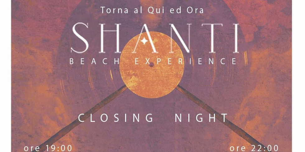 SHANTI - BEACH EXPERIENCE - CLOSING NIGHT