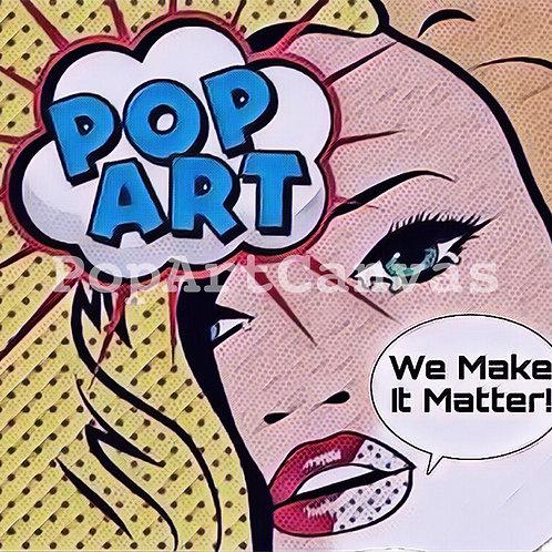 Pop Art - We Make It Matter!