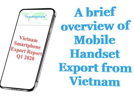A brief overview of Mobile Handset Export from Vietnam