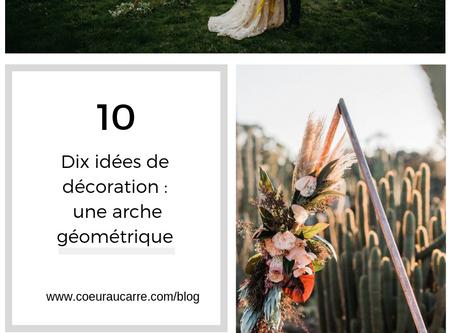"""DIX arches de cérémonies de style """"géométrique"""""""