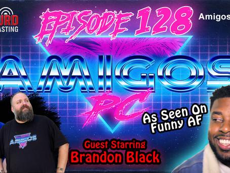 128 Brandon Black as Featured on Funny AF