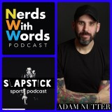 100. Adam Nutter Stand up comedian and co host of Nerds with words podcast