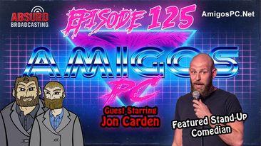 125 Jon Carden A Comedy Advice Amigos Mash up