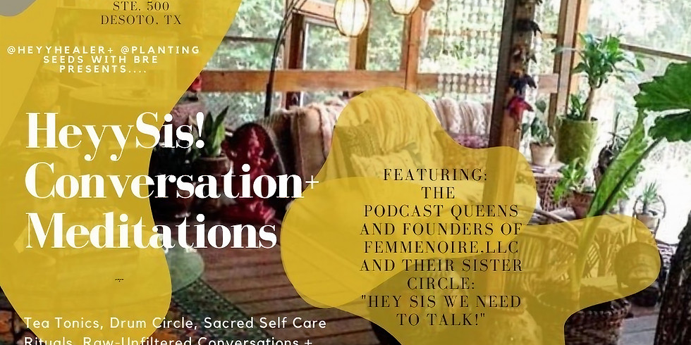 HeyySis! Conversation + Meditation