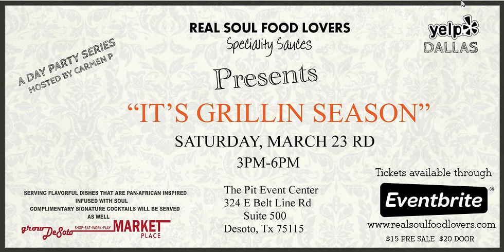 Real Soul Food Lovers Presents It's Grillin Season