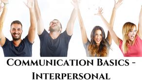 Communication Basics - Interpersonal Communication Skills 101
