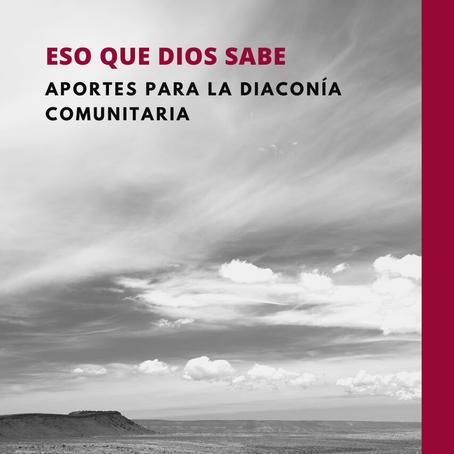 Eso que Dios sabe: aportes para la diaconía comunitaria