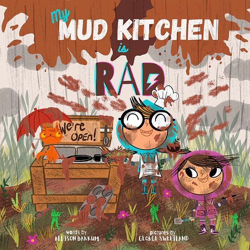 My Mud Kitchen is Rad-Hardcover