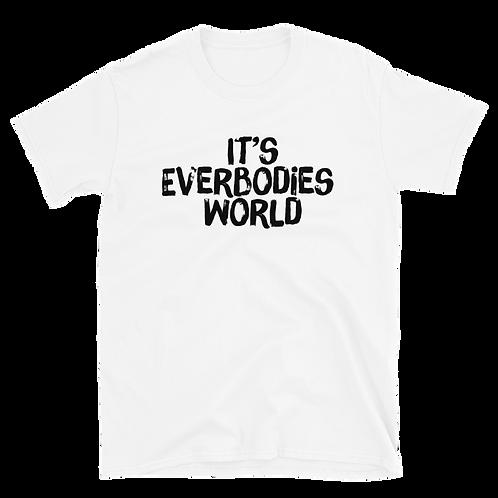 It's Everybodies World