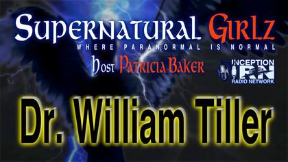 Dr. William Tiller - Intention's Secret Power - Supernatural Girlz