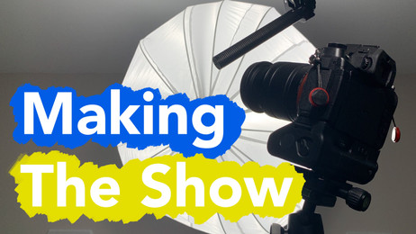 Making The Show