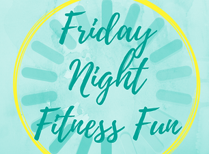 Friday Night Fitness Fun.png