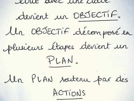 Le rêve, l'objectif, le plan, l'action !