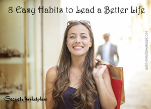 8 Easy Habits to Lead a Better Life