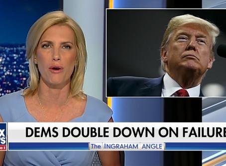 Ingraham: The left's rage against the Trump machine