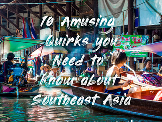 10 Amusing Quirks you Need to Know about Southeast Asia
