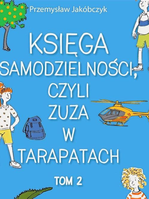 Księga samodzielności czyli Zuza w tarapatach - tom II
