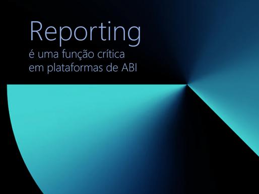 Reporting é uma função crítica!
