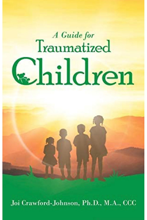 """""""A Guide for Traumatized Children"""""""