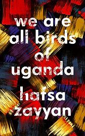 We Are All Birds Of Uganda - Hafsa Zayya