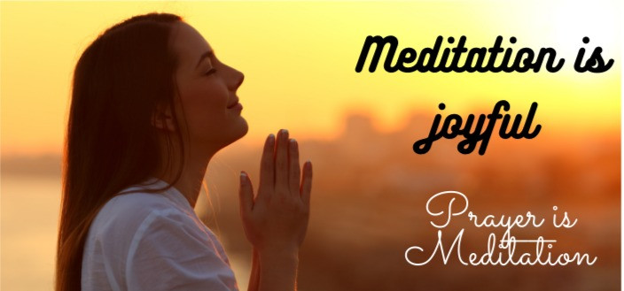 Meditation is joyful