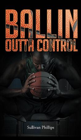 Ballin' Outta Control by Sullivan Phillips