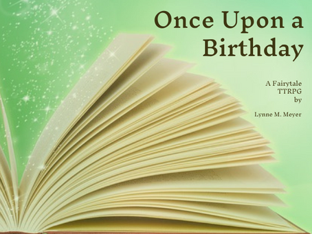 Out Now: Once Upon a Birthday, a Fairytale Micro-TTRPG
