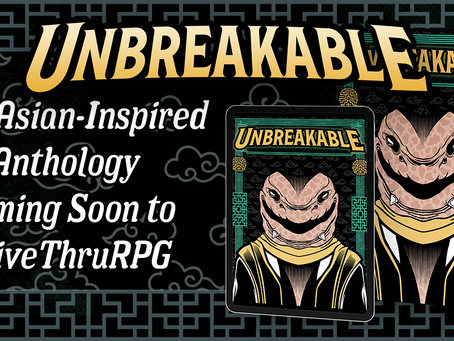 Coming soon to DriveThruRPG: UNBREAKABLE Anthology