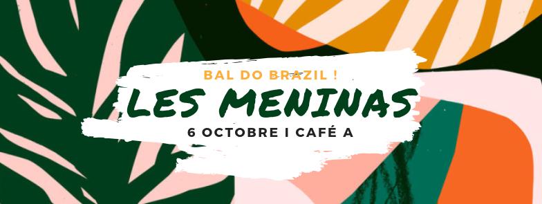 LES MENINAS I BAL DO BRAZIL I CAFE A