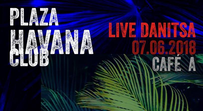 Plaza Havana Club  DANISTA EN LIVE I CAFE A I HAVANA CLUB I CUBA A PARIS