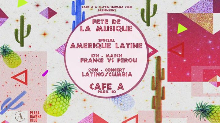 Fête de la Musique spécial Amérique Latine + Match France-Pérou