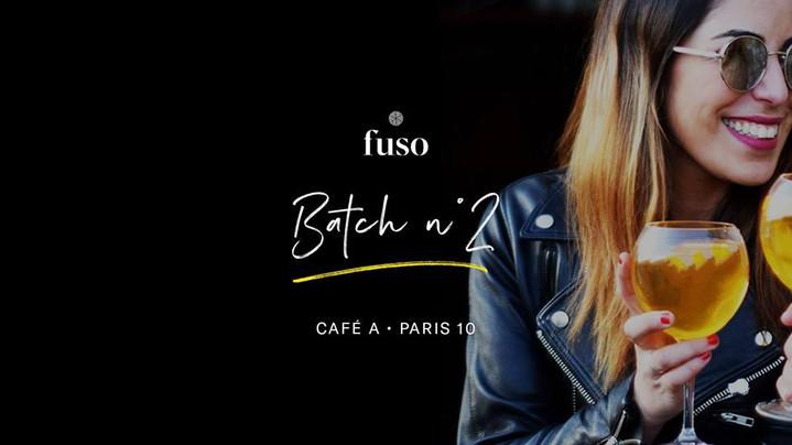 Le Batch n°2 • Fuso x Café A (Paris 10)