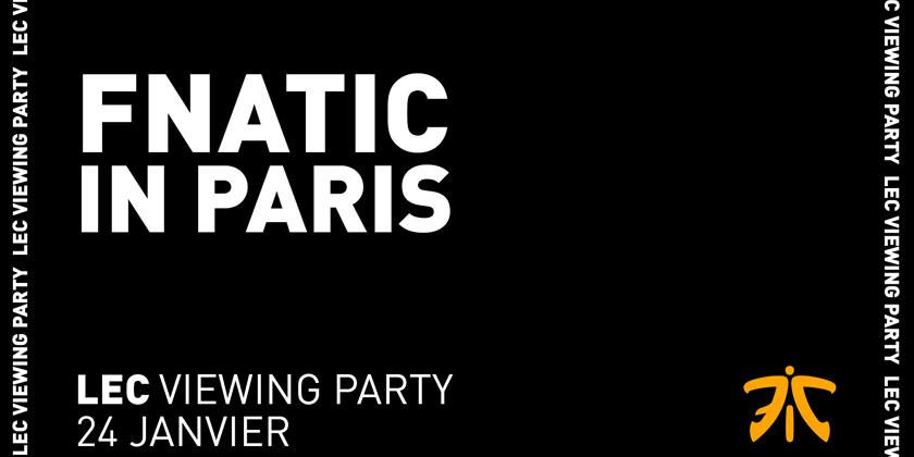 FNACTIC IN PARIS _ LEC VIEWING PARTY  24 JANVIER
