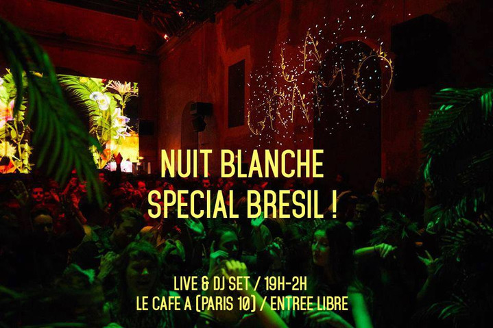 NUIT BLANCHE SPECIAL BRESIL