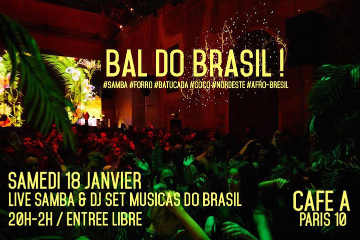 Bal do Brasil : samba, MPB, axé, forro nordeste & baile funk ! Samedi 18 Janvier 18/01/20 -