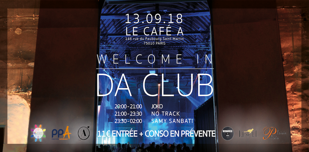 Welcome in da club I Le Café A I Chapelle du Café A
