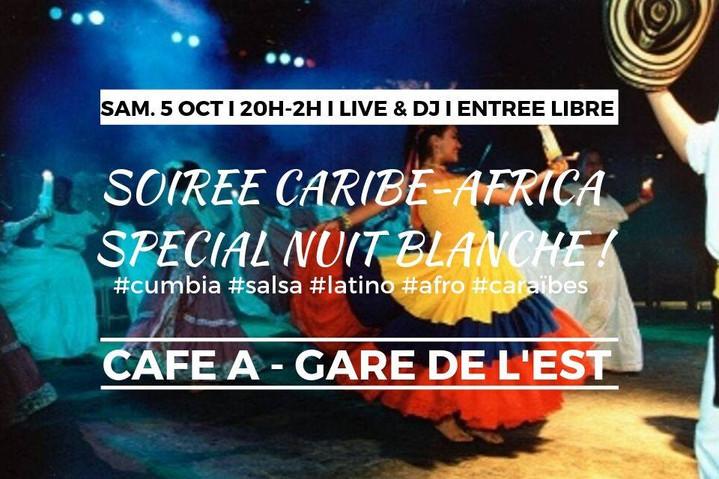 Nuit Blanche Soirée Caribe-Africa spécial Cumbia & Colombia //