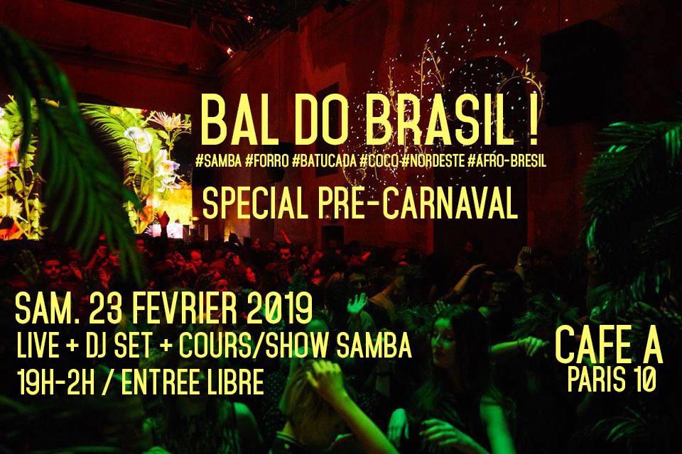 BAL DO BRASIL / CAFE A / SAMBA / CARAVAVAL / PARIS / BRESIL / 23 FEVRIER