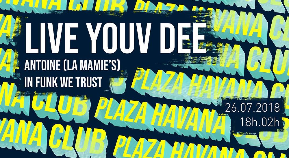 PLAZA HAVANA  / YOUV DEE / LA MAMIE'S / IN FUNK WE TRUST